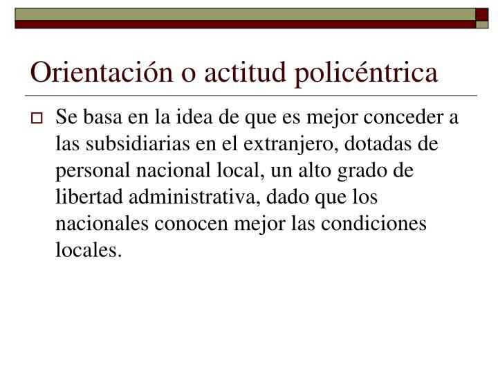Orientación o actitud policéntrica