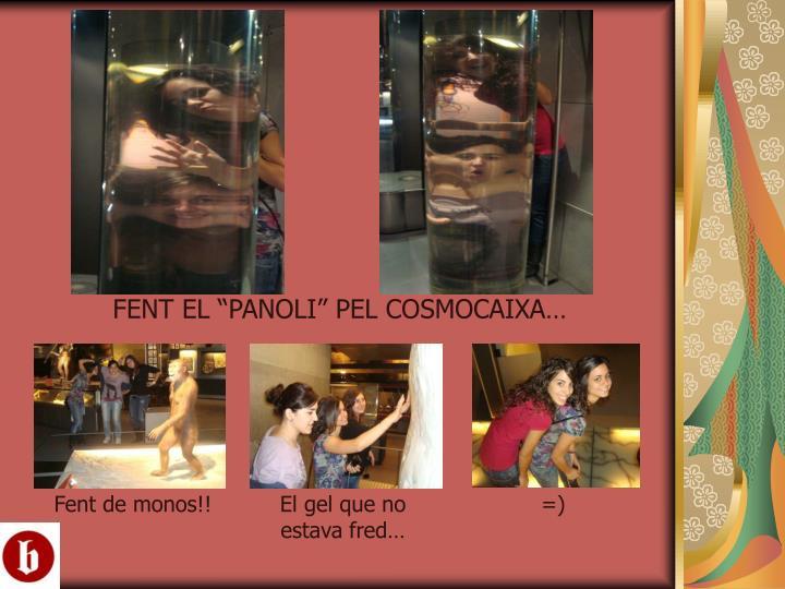 """FENT EL """"PANOLI"""" PEL COSMOCAIXA…"""