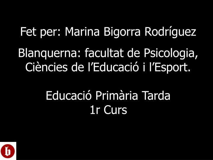 Fet per: Marina Bigorra Rodríguez