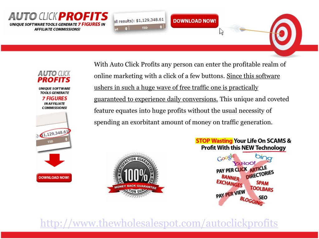 With Auto Click Profits any person can enter the profitable realm of online marketing with a click of a few buttons.