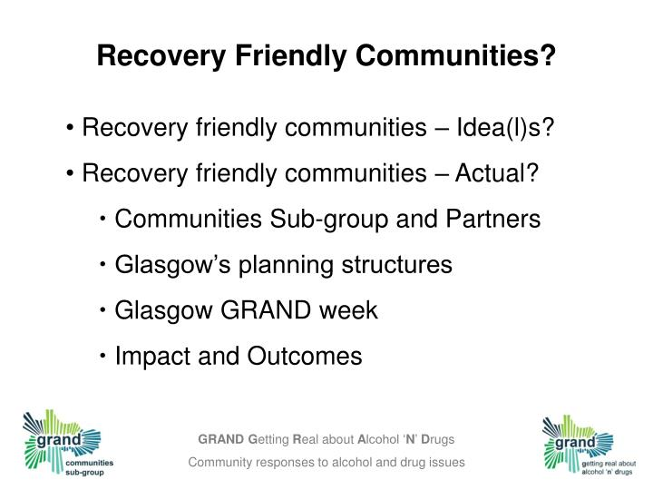 Recovery Friendly Communities?