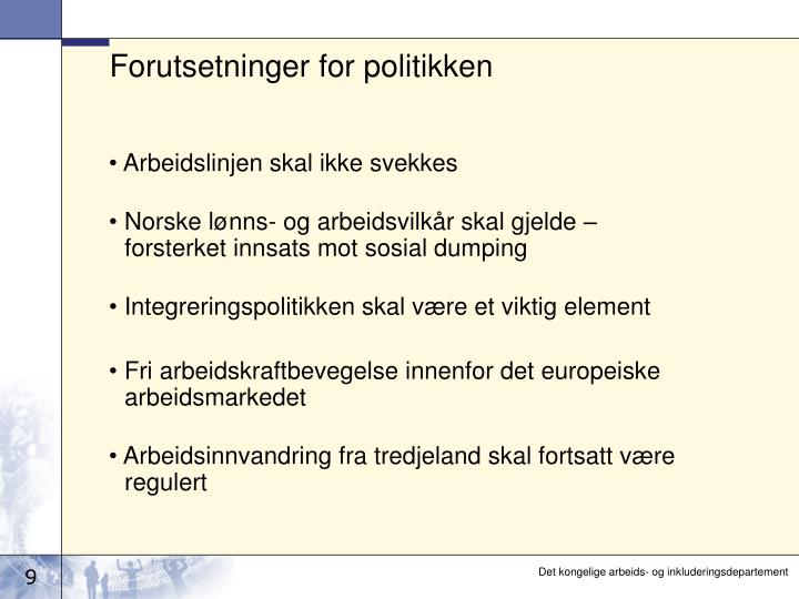 Forutsetninger for politikken