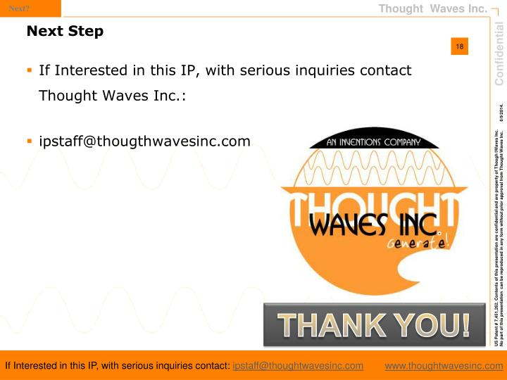 If Interested in this IP, with serious inquiries contact Thought Waves Inc.: