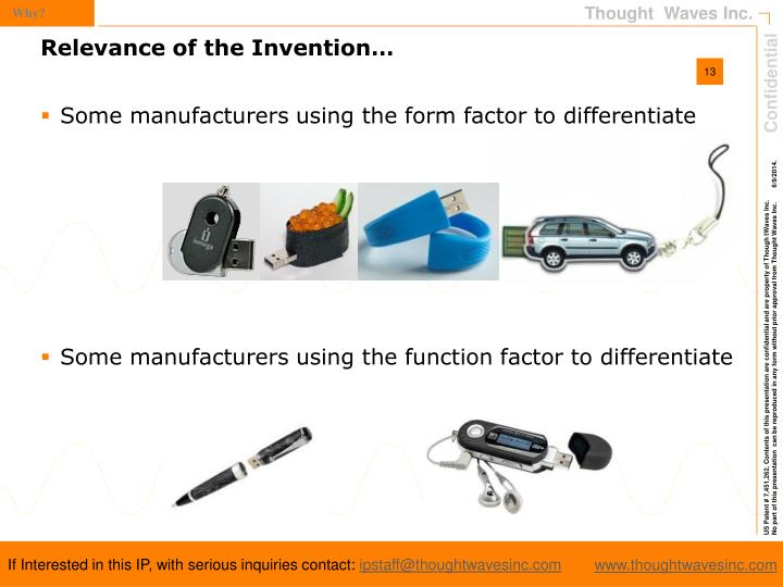 Some manufacturers using the form factor to differentiate