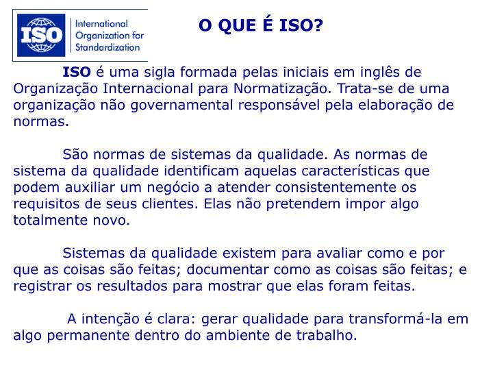 O QUE É ISO?