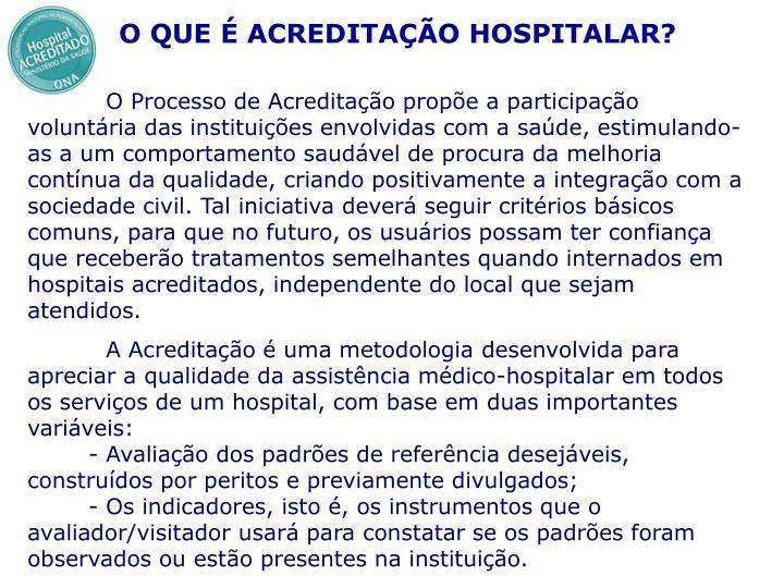 O QUE É ACREDITAÇÃO HOSPITALAR?