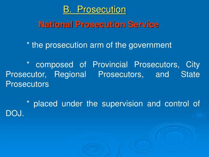 B.  Prosecution