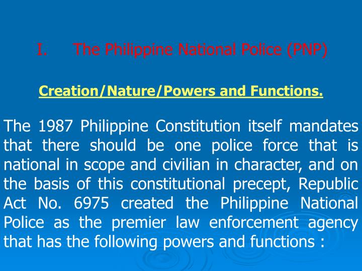 I.The Philippine National Police (PNP)
