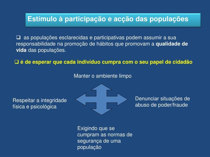 Estímulo à participação e acção das populações