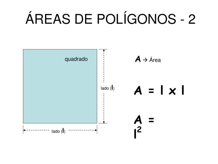 ÁREAS DE POLÍGONOS - 2