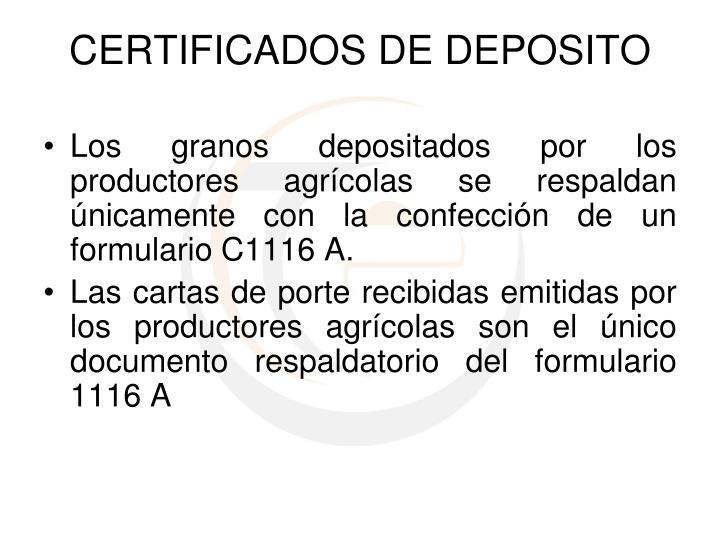 Los granos depositados por los productores agrícolas se respaldan únicamente con la confección de un formulario C1116 A.