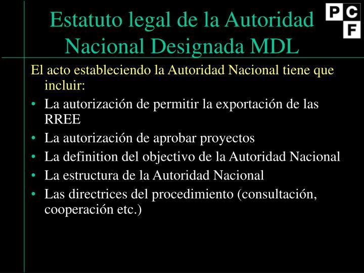 Estatuto legal de la Autoridad Nacional Designada MDL