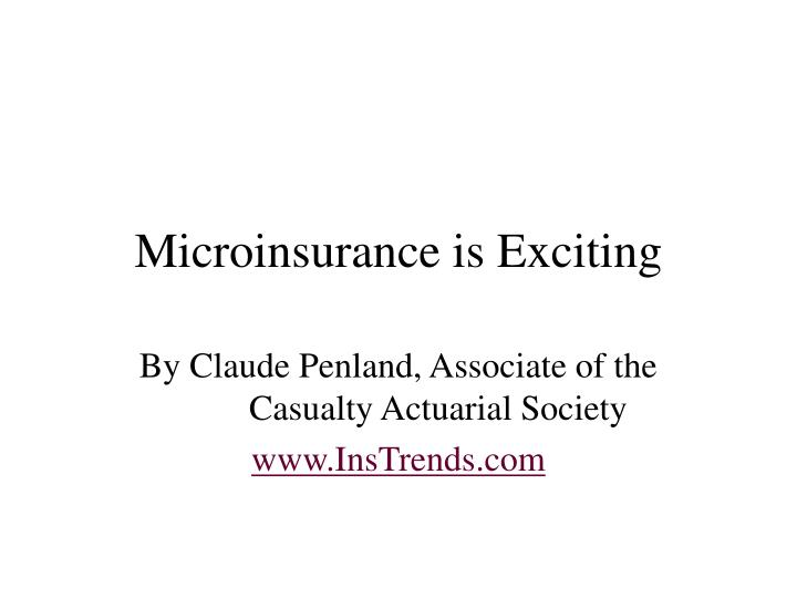Microinsurance is exciting
