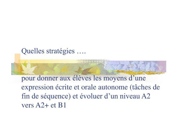 Quelles stratégies ….