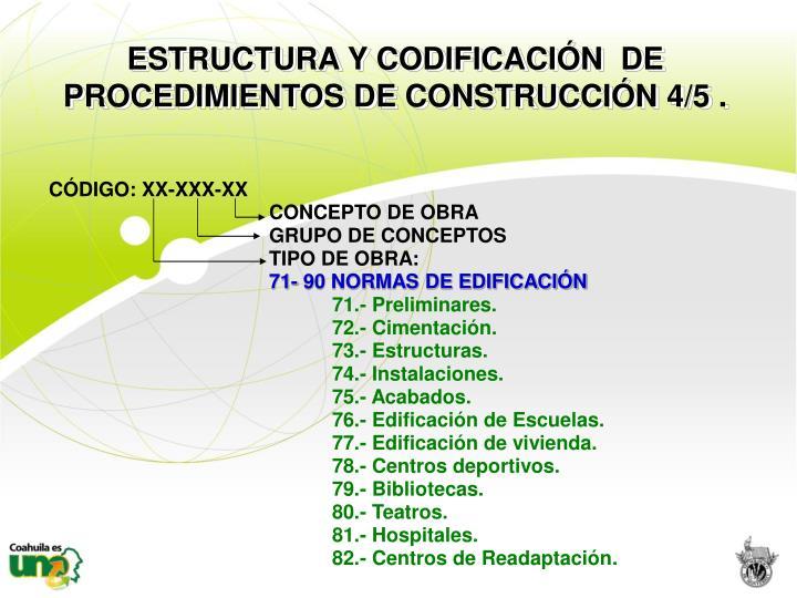 ESTRUCTURA Y CODIFICACIÓN  DE  PROCEDIMIENTOS DE CONSTRUCCIÓN 4/5 .