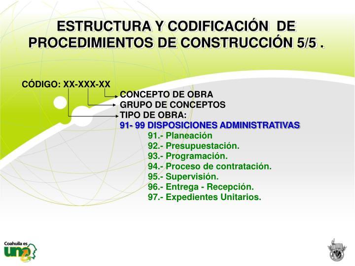 ESTRUCTURA Y CODIFICACIÓN  DE  PROCEDIMIENTOS DE CONSTRUCCIÓN 5/5 .