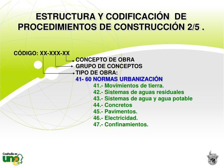 ESTRUCTURA Y CODIFICACIÓN  DE  PROCEDIMIENTOS DE CONSTRUCCIÓN 2/5 .