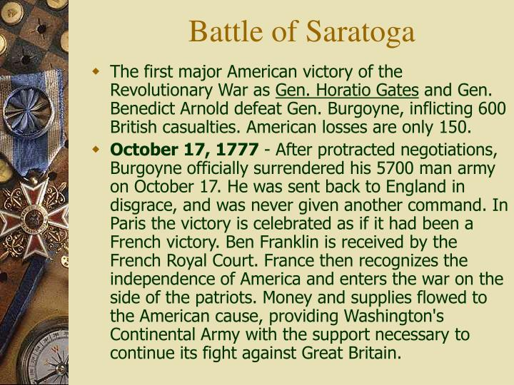 the importance of the battle of saratoga to the revolutionary war A list of all important battles fought by benedict arnold  examples of items on  this list: american revolutionary war, battles of saratoga and many more  1  american revolutionary war is listed (or ranked) 1 on the list the battles of.