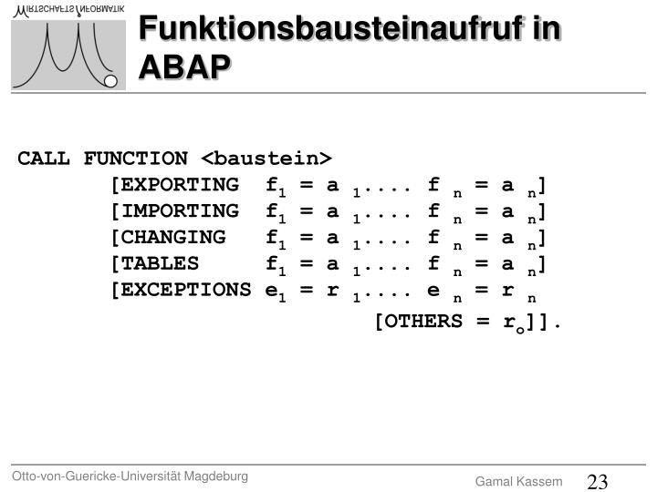 CALL FUNCTION <baustein>