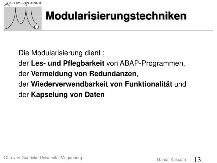Die Modularisierung dient ;