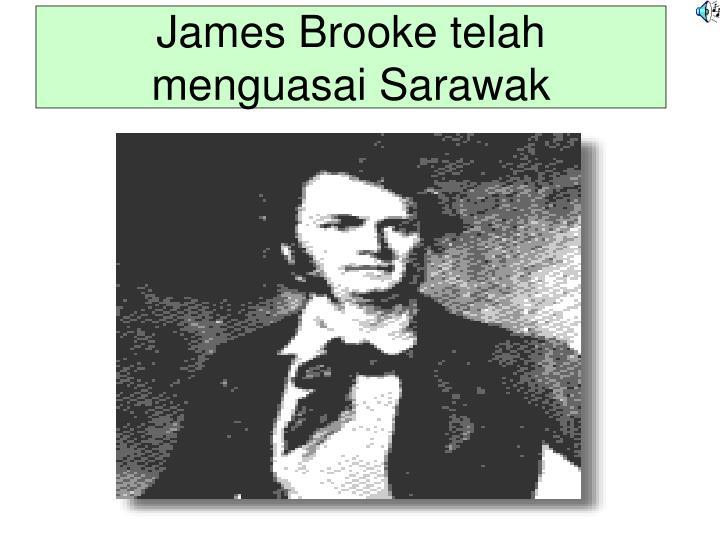 James Brooke telah menguasai Sarawak