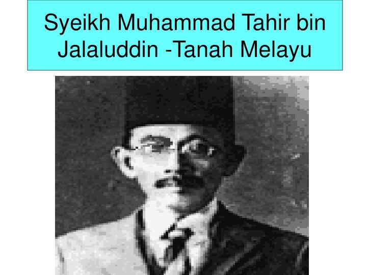 Syeikh Muhammad Tahir bin Jalaluddin -Tanah Melayu