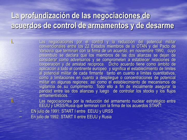 La profundización de las negociaciones de acuerdos de control de armamentos y de desarme