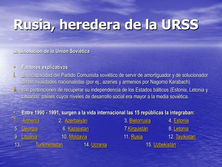 Rusia, heredera de la URSS