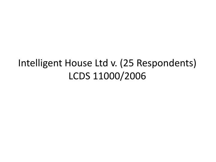 Intelligent House Ltd v. (25 Respondents)