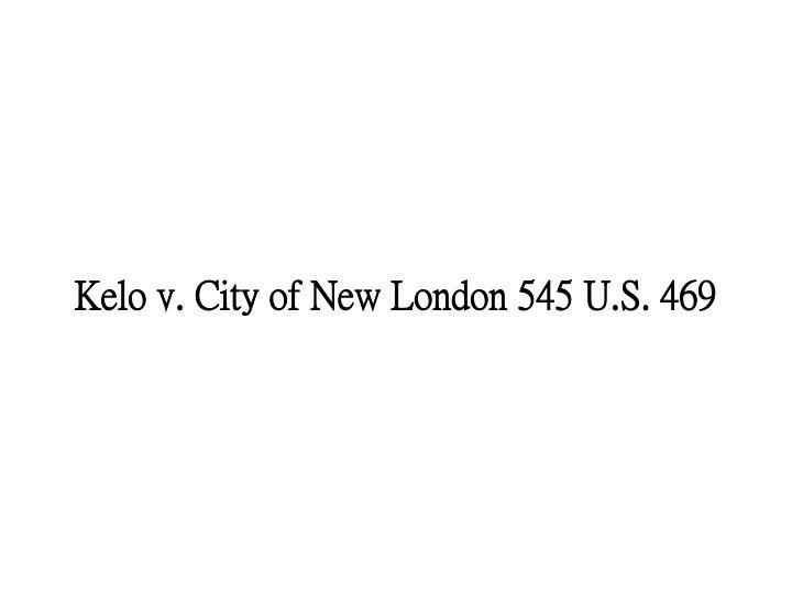 Kelo v. City of New London 545 U.S. 469