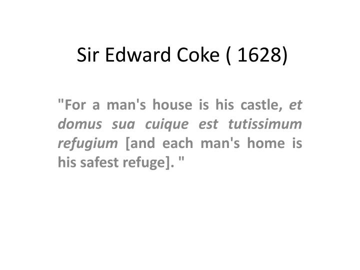 Sir Edward Coke ( 1628)