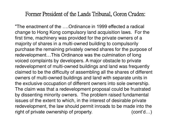 Former President of the Lands Tribunal, Goron Cruden: