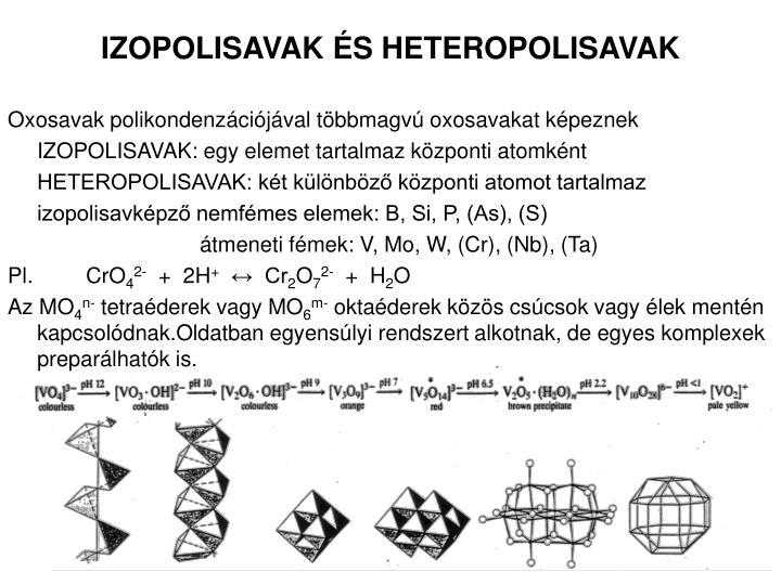 IZOPOLISAVAK ÉS HETEROPOLISAVAK