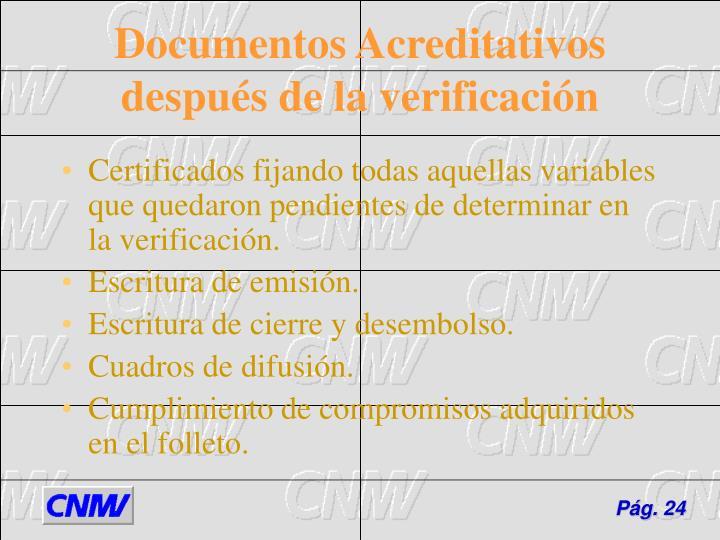 Certificados fijando todas aquellas variables que quedaron pendientes de determinar en la verificación.