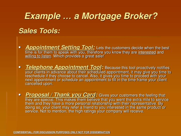 Example … a Mortgage Broker?
