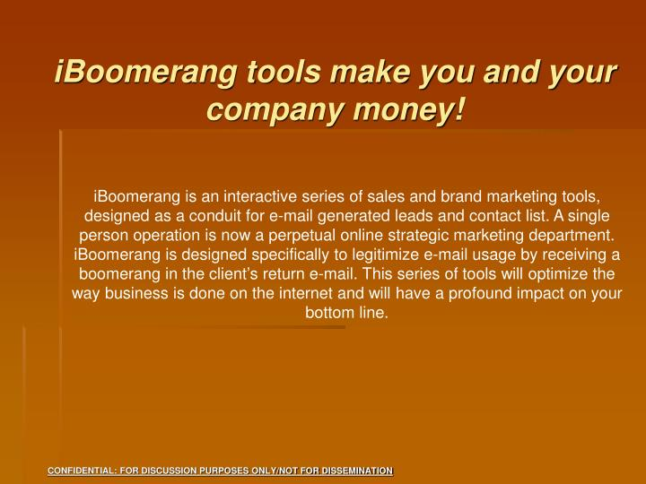 iBoomerang tools make you and your company money!
