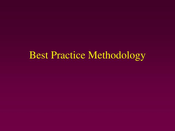 Best Practice Methodology