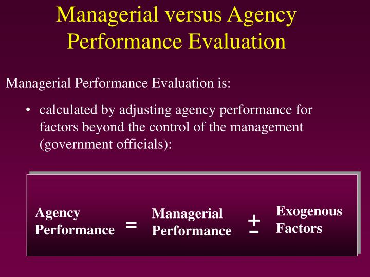 calculated by adjusting agency performance for factors beyond the control of the management (government officials):