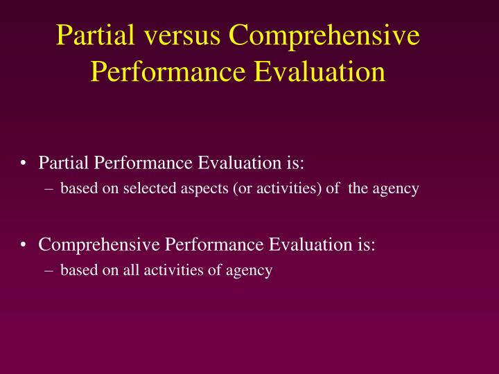 Partial Performance Evaluation is: