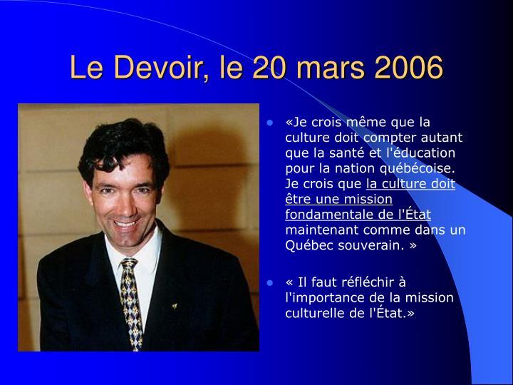 «Je crois même que la culture doit compter autant que la santé et l'éducation pour la nation québécoise. Je crois que