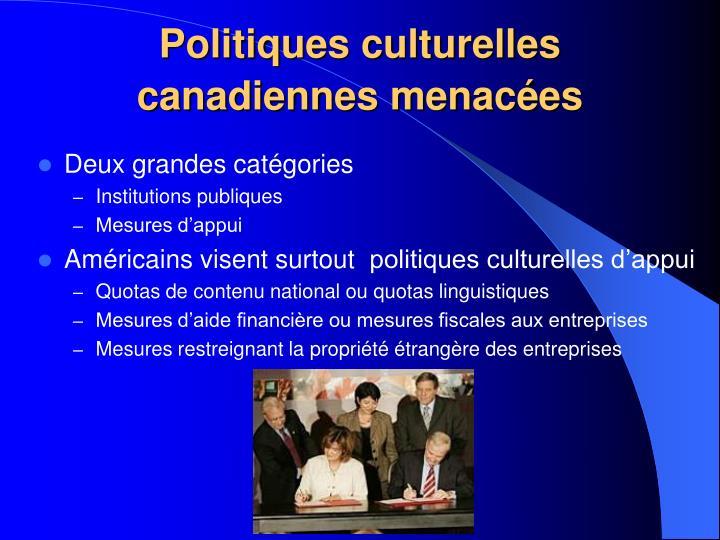 Politiques culturelles canadiennes menacées