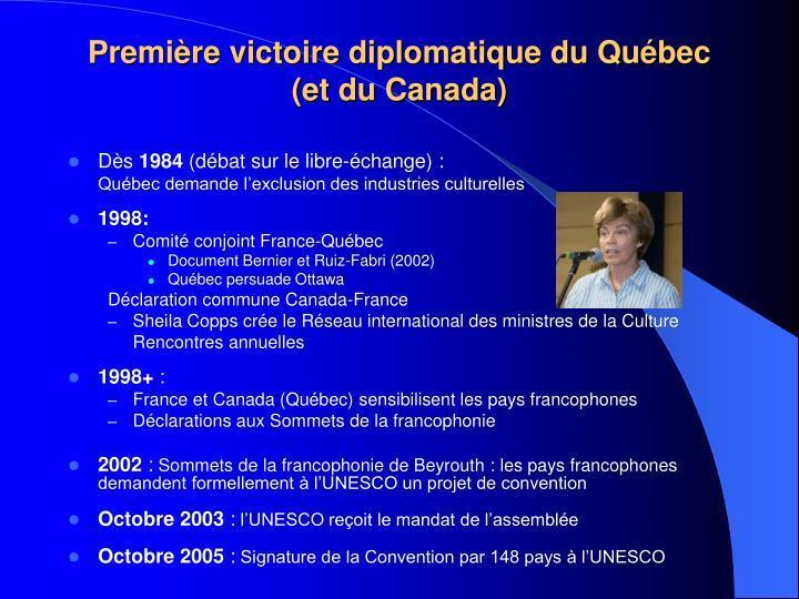 Première victoire diplomatique du Québec                                                                (et du Canada)