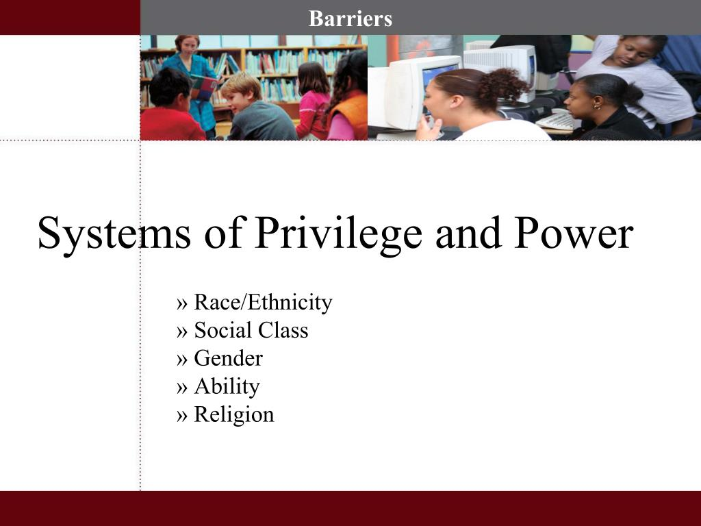 Systems of Privilege and Power