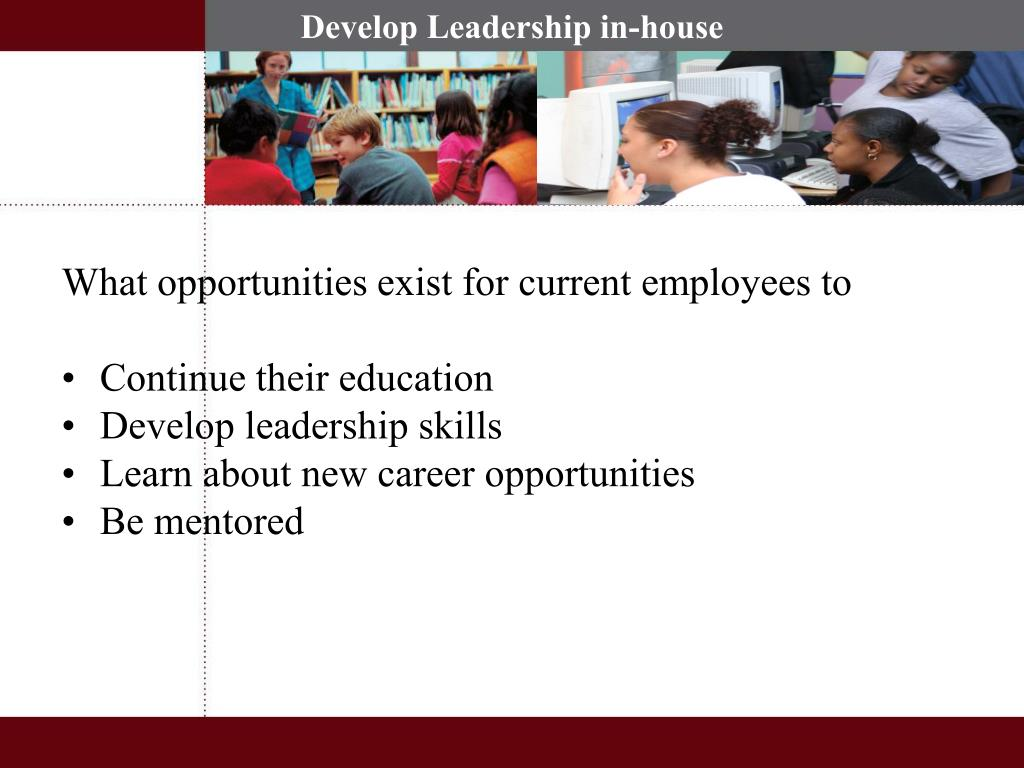 What opportunities exist for current employees to