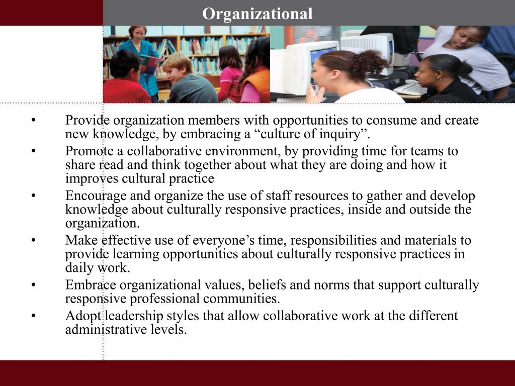 """Provide organization members with opportunities to consume and create new knowledge, by embracing a """"culture of inquiry""""."""