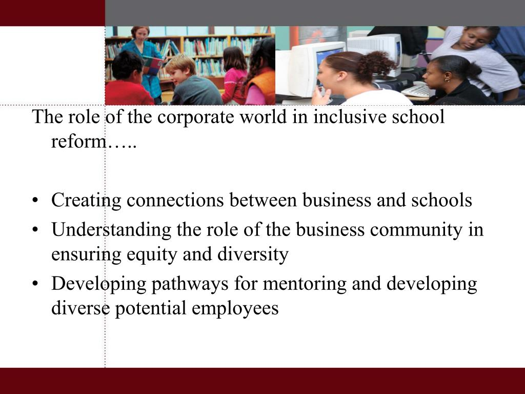 The role of the corporate world in inclusive school reform…..