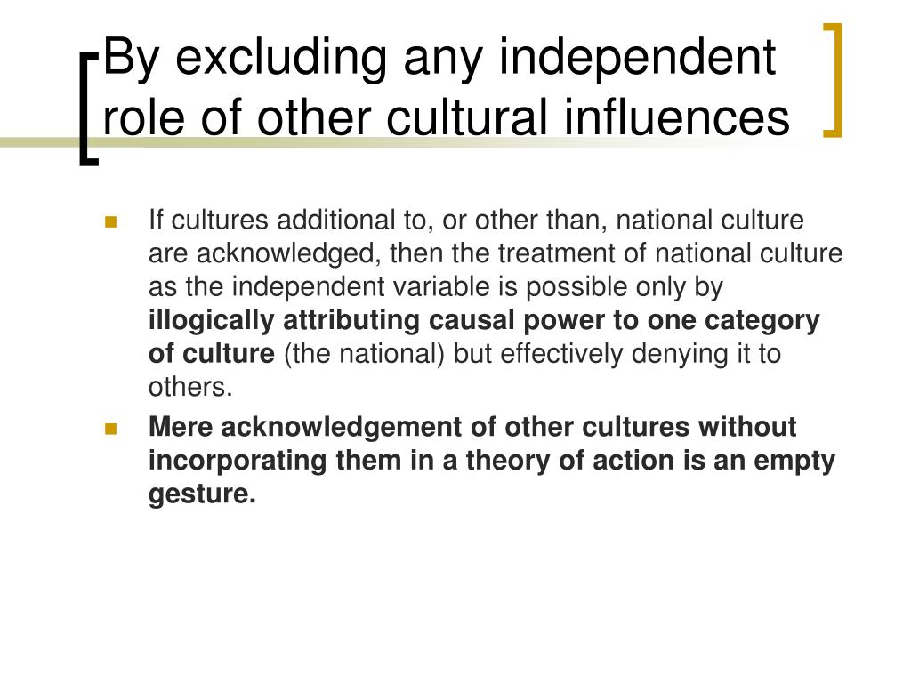 By excluding any independent role of other cultural influences