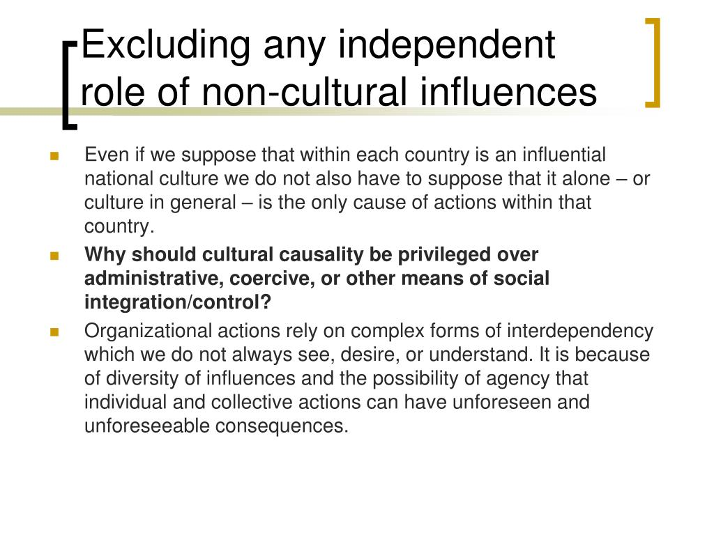 Excluding any independent role of non-cultural influences