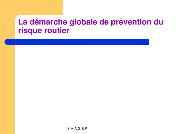 La d marche globale de pr vention du risque routier