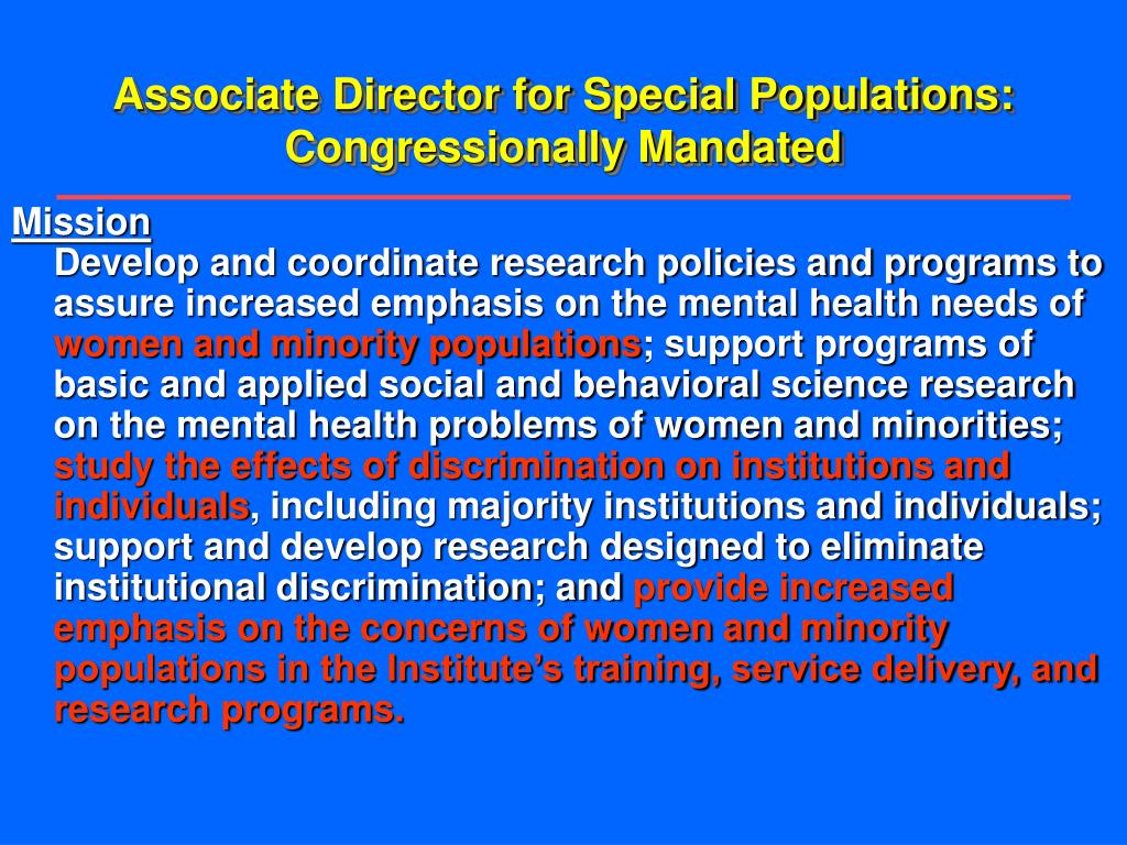 Associate Director for Special Populations: Congressionally Mandated